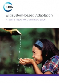 Ecosystem-based Adaptation: A natural response to climate change by IUCN